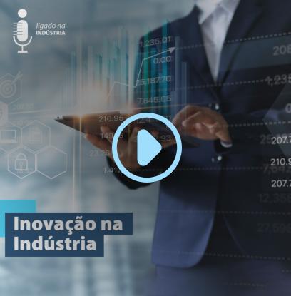 Podcast Ligado na Indústria - Inovacao